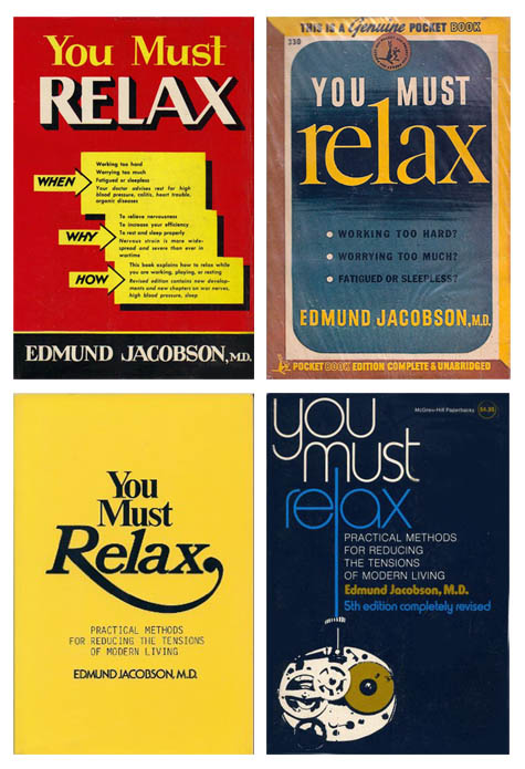 Edmund Jacobson - You Must Relax